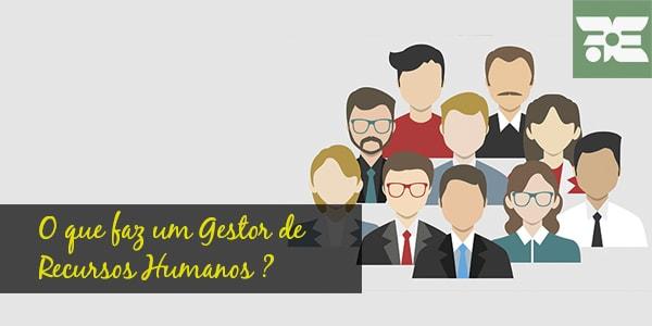 o_que_faz_um_gestor_de_recursos_humanos