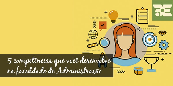competencias_que_desenvolve_na_faculdade_de_administracao